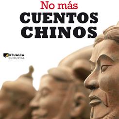'No más cuentos chinos'